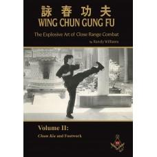 Wing Chun Gung Fu: The Explosive Art of Close Range Combat, Volume 2