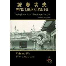 Wing Chun Gung Fu: The Explosive Art of Close Range Combat, Volume 4